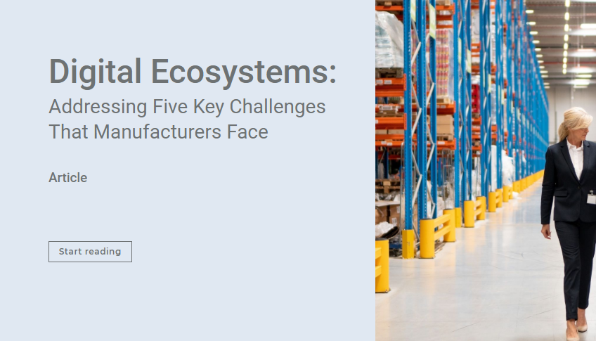 Digital Ecosystems: addressing five key challenges manufacturers face